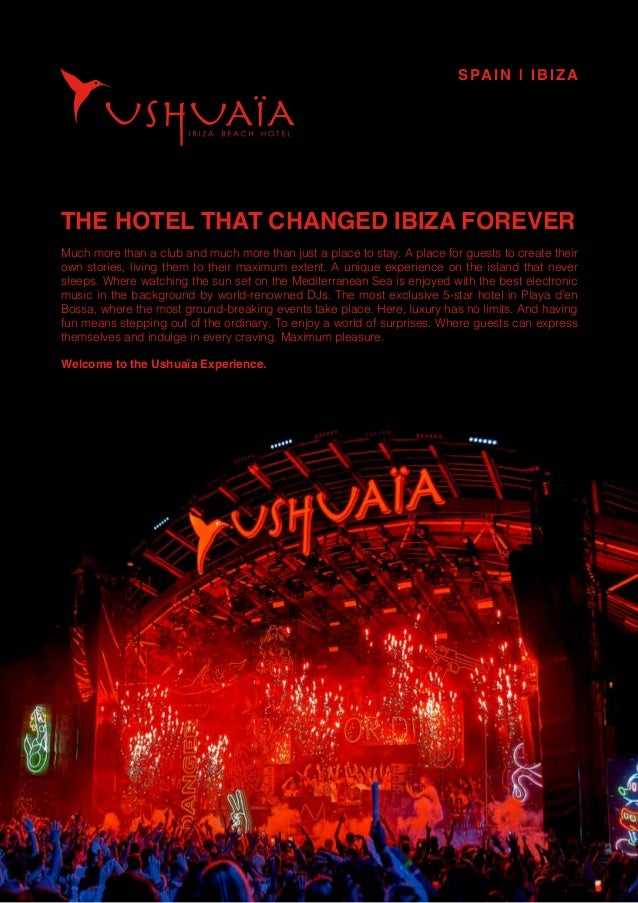 THE HOTEL THAT CHANGED IBIZA FOREVER Much more than a club and much more than just a place to stay. A place for guests to ...