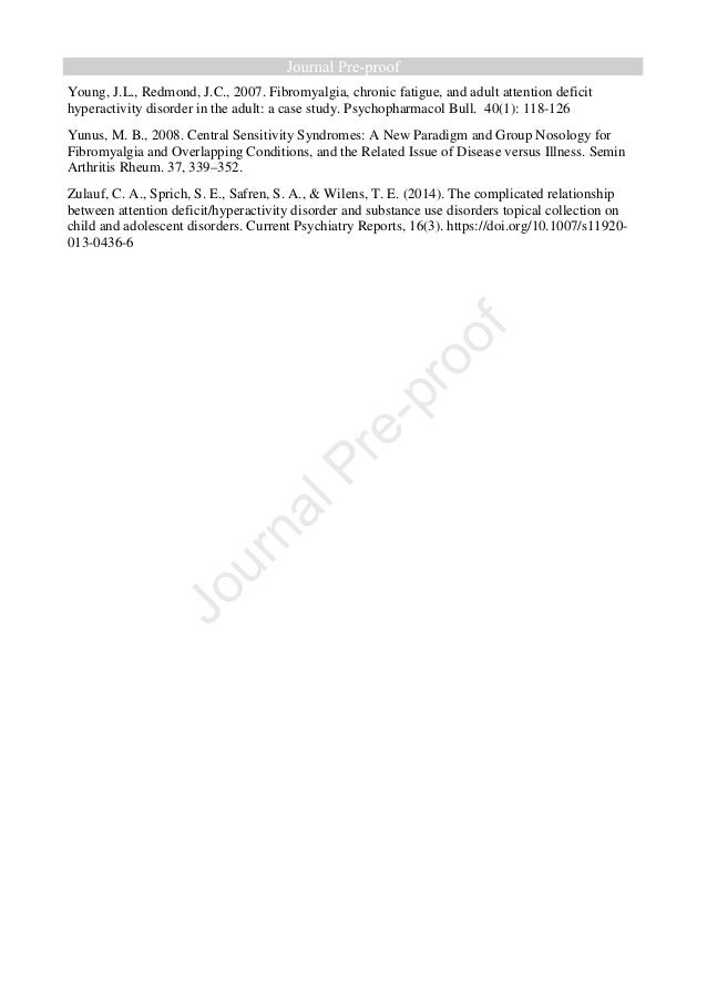 Young, J.L., Redmond, J.C., 2007. Fibromyalgia, chronic fatigue, and adult attention deficit hyperactivity disorder in the...