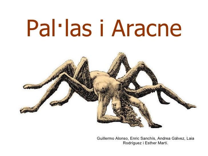 Pal·las i Aracne Guillermo Alonso, Enric Sanchís, Andrea Gálvez, Laia Rodríguez i Esther Martí.