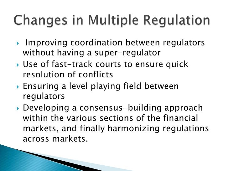 Improving coordination between regulators without having a super-regulator<br />Use of fast-track courts to ensure quick ...