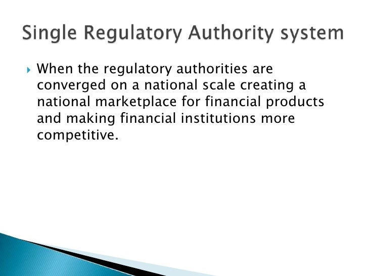 When the regulatory authorities are converged on a national scale creating a national marketplace for financial products a...