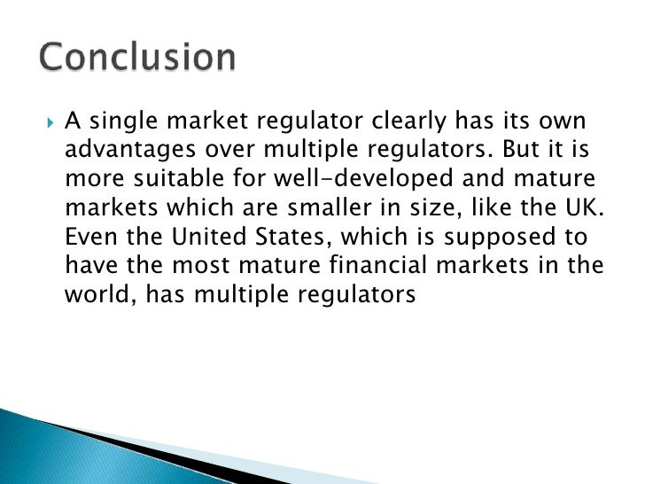 A single market regulator clearly has its own advantages over multiple regulators. But it is more suitable for well-develo...