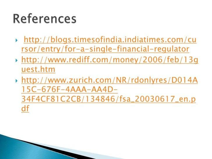 http://blogs.timesofindia.indiatimes.com/cursor/entry/for-a-single-financial-regulator<br />http://www.rediff.com/money/2...