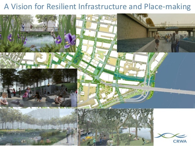 A Vision for Resilient Infrastructure and Place-making