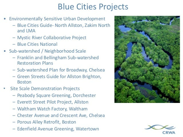 Blue Cities Projects • Environmentally Sensitive Urban Development – Blue Cities Guide- North Allston, Zakim North and LMA...