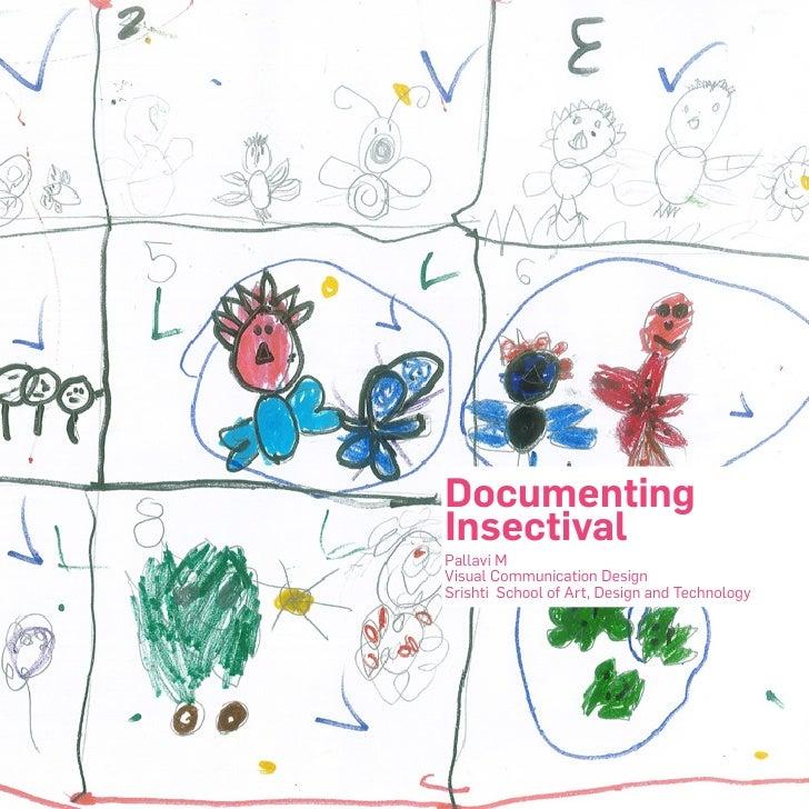 Documenting Insectival Pallavi M Visual Communication Design Srishti School of Art, Design and Technology