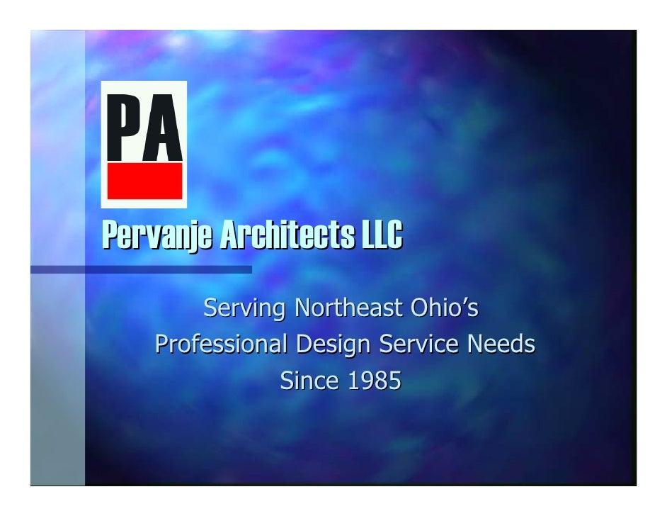 Pervanje Architects LLC         Serving Northeast Ohio's     Professional Design Service Needs                Since 1985