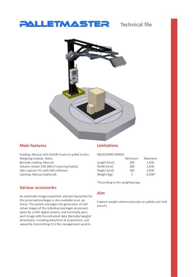 Main features Feeding: Manual with forklift trucks or pallet trucks; Weighing module: Static; Barcode reading: Manual; Vol...