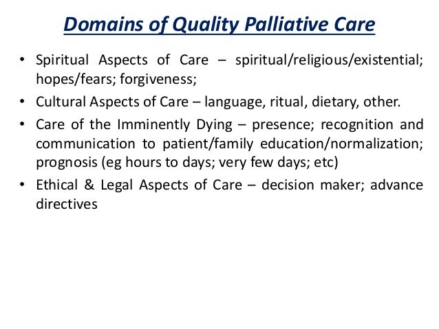 physical and psychological domains of palliative care Recommendations on palliative care and treatment of older people with alzheimer's disease and other progressive dementias the 11 domains psychological symptoms.