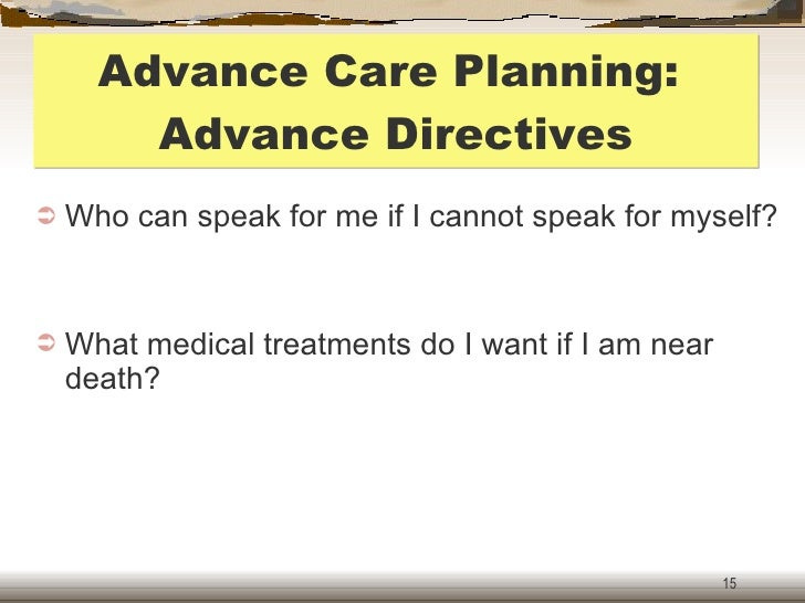 death and advance care planning Advance care planning is the process of reflection and communication  treatment cannot prevent death 2 communication end-of-life care situations can be highly.
