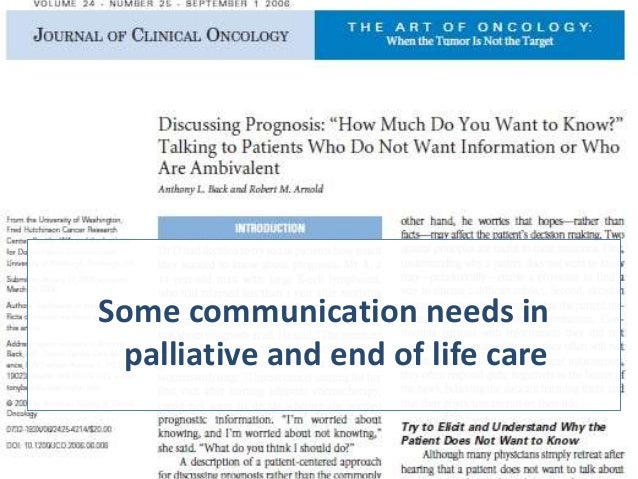 discussing communications role in palliative care Backgroundfew studies have assessed the efficacy of communication skills training for postgraduate skill acquisition for discussing transitions to palliative care.
