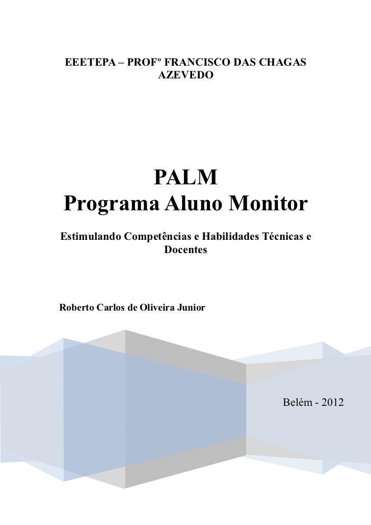 EEETEPA – PROFº FRANCISCO DAS CHAGAS               AZEVEDO       PALMPrograma Aluno MonitorEstimulando Competências e Habi...