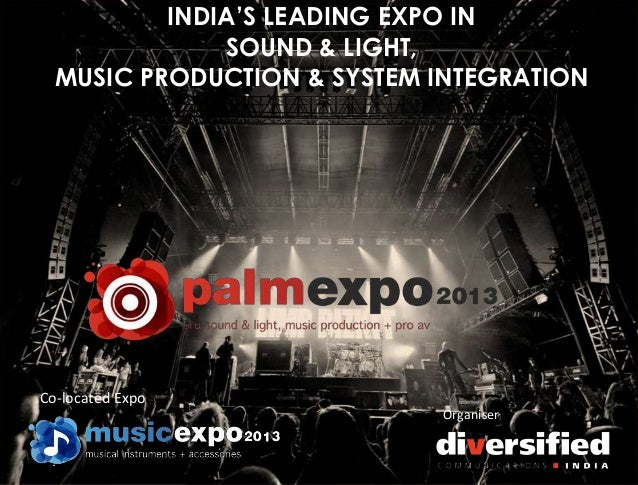 INDIA'S LEADING EXPO IN SOUND & LIGHT, MUSIC PRODUCTION & SYSTEM INTEGRATION Organiser Co-located Expo