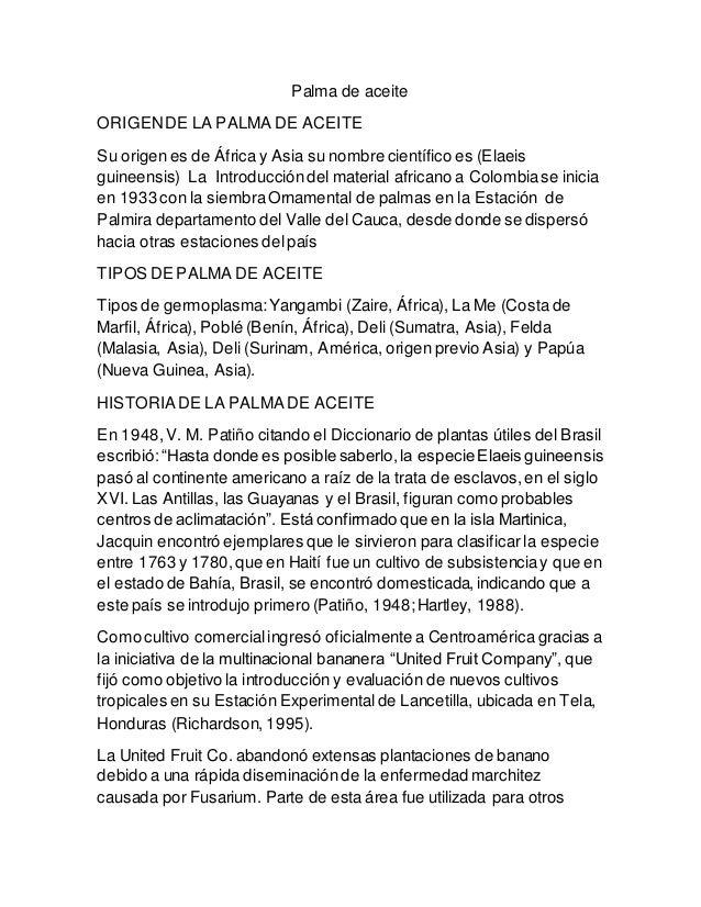 Palma de aceite  ORIGEN DE LA PALMA DE ACEITE  Su origen es de África y Asia su nombre científico es (Elaeis  guineensis) ...