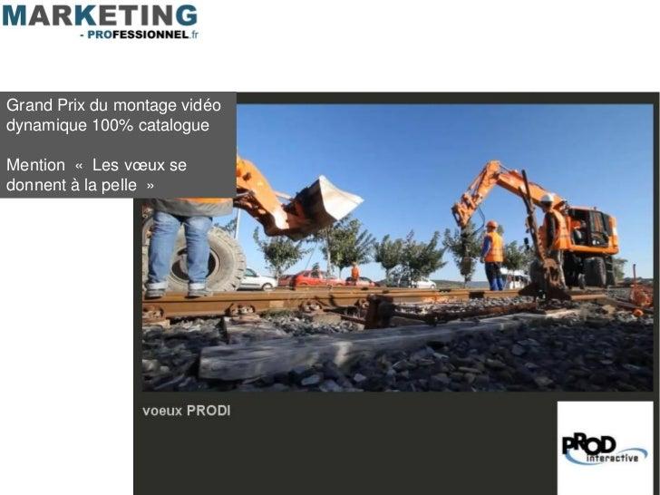 Grand Prix du montage vidéodynamique 100% catalogueMention « Les vœux sedonnent à la pelle »