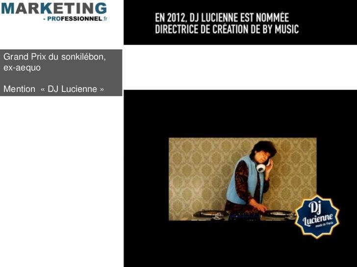 Grand Prix du sonkilébon,ex-aequoMention « DJ Lucienne »
