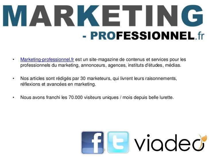 •   Marketing-professionnel.fr est un site-magazine de contenus et services pour les    professionnels du marketing, annon...