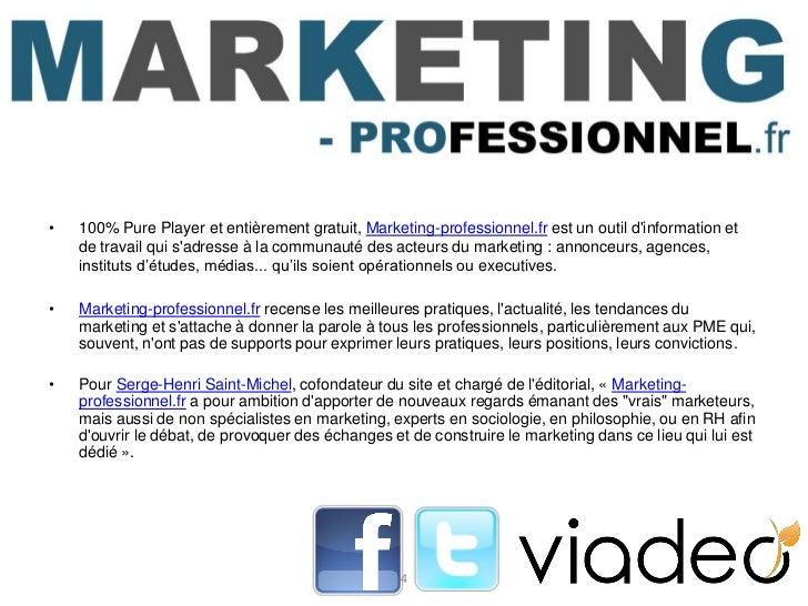 •   100% Pure Player et entièrement gratuit, Marketing-professionnel.fr est un outil dinformation et    de travail qui sad...