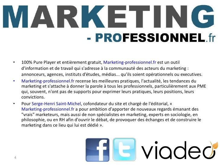 <ul><li>100% Pure Player et entièrement gratuit,  Marketing-professionnel.fr  est un outil d'information et de travail qui...