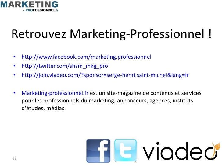 Retrouvez Marketing-Professionnel !  <ul><li>http://www.facebook.com/marketing.professionnel </li></ul><ul><li>http://twit...