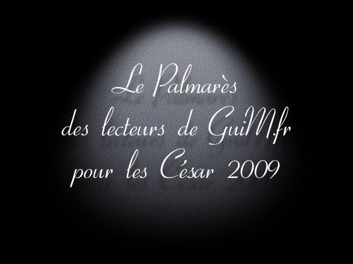 Le Palmarès des lecteurs de GuiM.fr  pour les César 2009