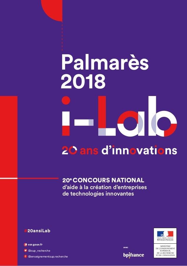20e CONCOURS NATIONAL d'aide àla création d'entreprises detechnologiesinnovantes Palmarès 2018 #20ansiLab esr.gouv.fr @...