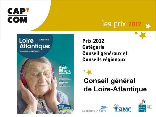 Prix 2012CatégorieConseil généraux etConseils régionauxConseil généralde Loire-Atlantique