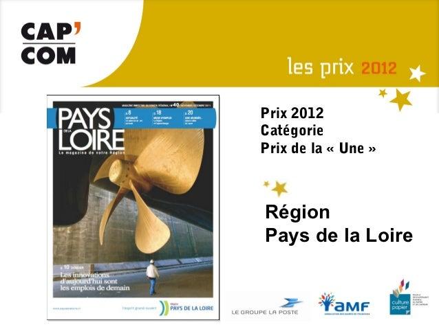 Prix 2012CatégoriePrix de la «Une»RégionPays de la Loire