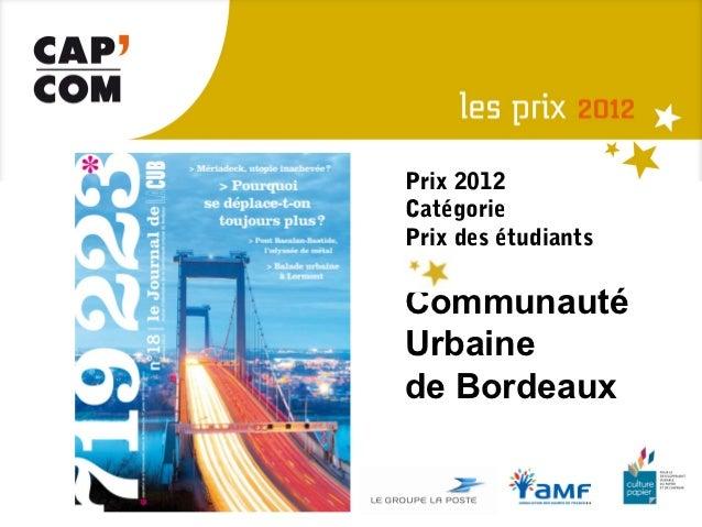 Prix 2012CatégoriePrix des étudiantsCommunautéUrbainede Bordeaux