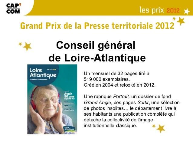 Grand Prix de la Presse territoriale 2012        Conseil général       de Loire-Atlantique                Un mensuel de 32...