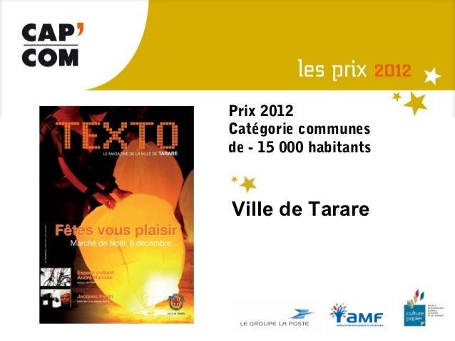 Prix 2012Catégorie communesde - 15 000 habitantsVille de Tarare