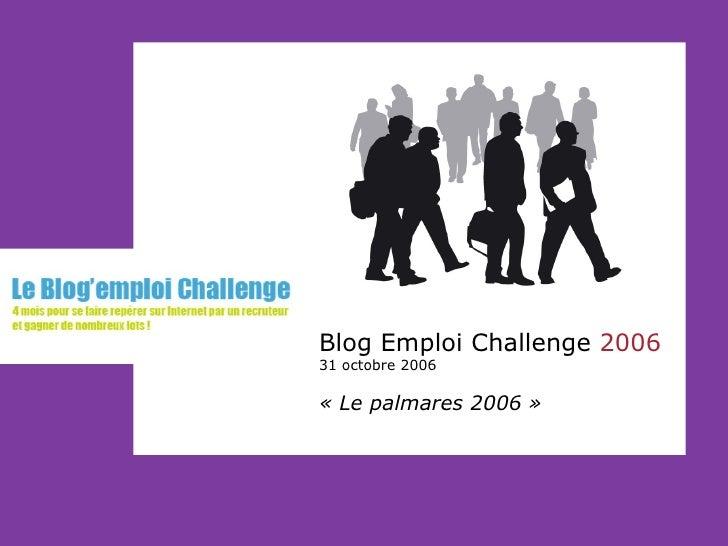 Blog Emploi Challenge  2006 31 octobre 2006 «Le palmares2006 »