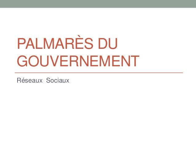 PALMARÈS DU GOUVERNEMENT Réseaux Sociaux