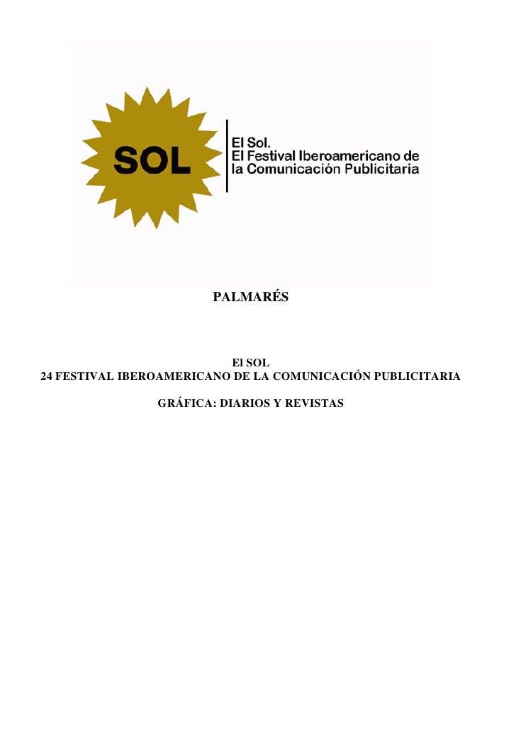 PALMARÉS                              El SOL 24 FESTIVAL IBEROAMERICANO DE LA COMUNICACIÓN PUBLICITARIA                  G...