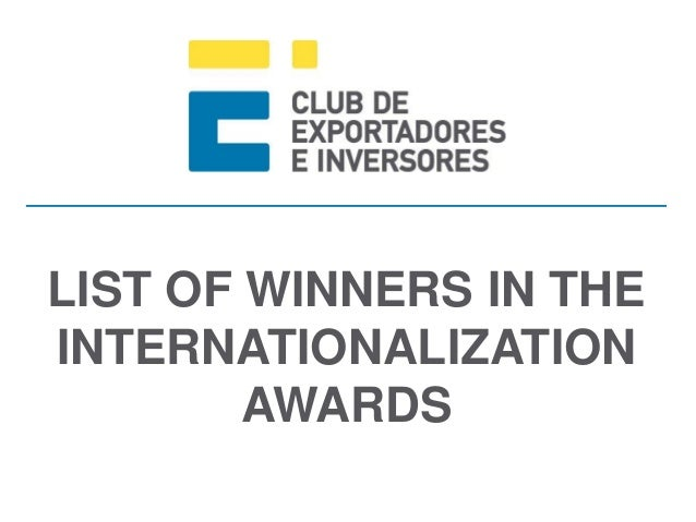 LIST OF WINNERS IN THE INTERNATIONALIZATION AWARDS
