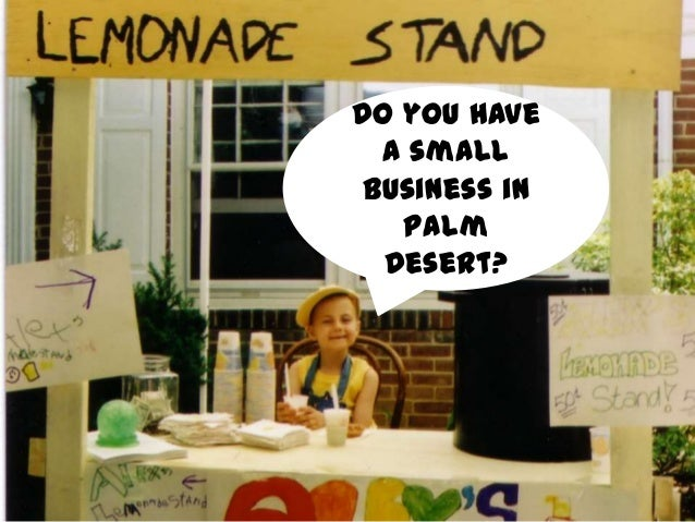 Do you have a small business in Palm Desert?