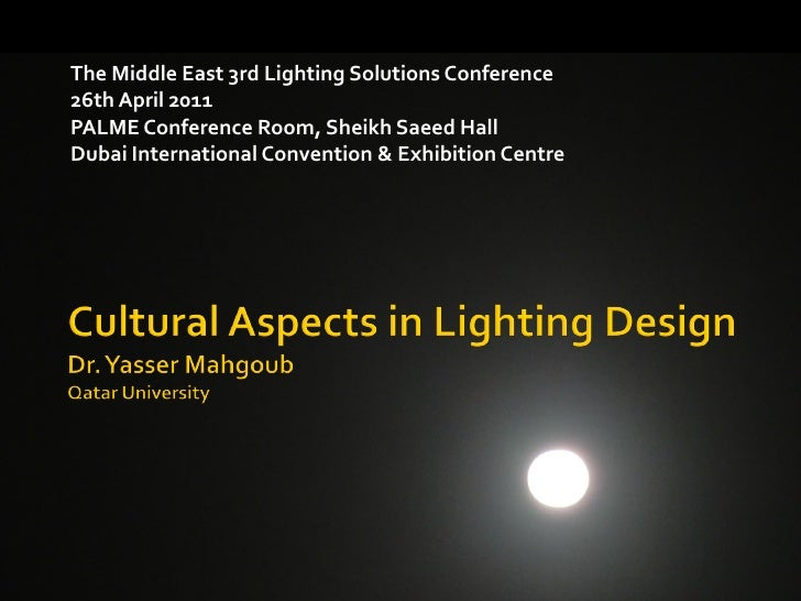 The Middle East 3rd Lighting Solutions Conference26th April 2011PALME Conference Room, Sheikh Saeed HallDubai Internationa...
