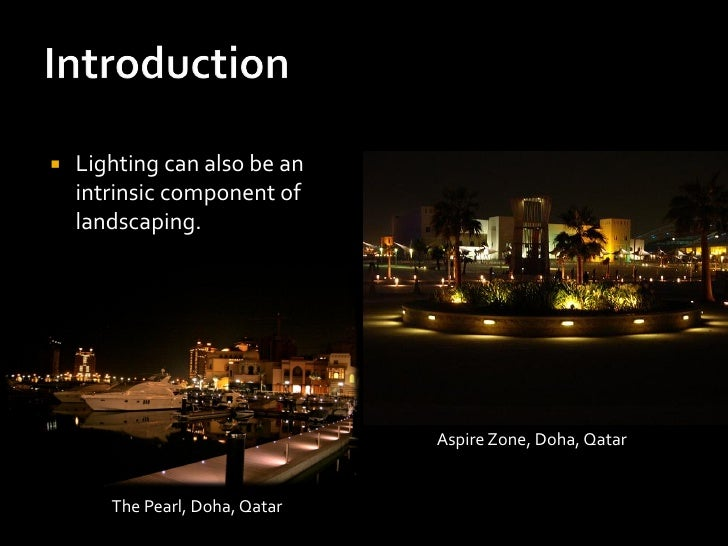    Lighting can also be an    intrinsic component of    landscaping.                                Aspire Zone, Doha, Qa...