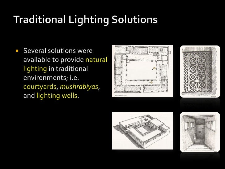    Several solutions were    available to provide natural    lighting in traditional    environments; i.e.    courtyards,...