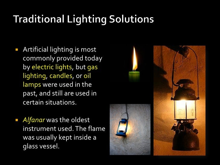    Artificial lighting is most    commonly provided today    by electric lights, but gas    lighting, candles, or oil    ...