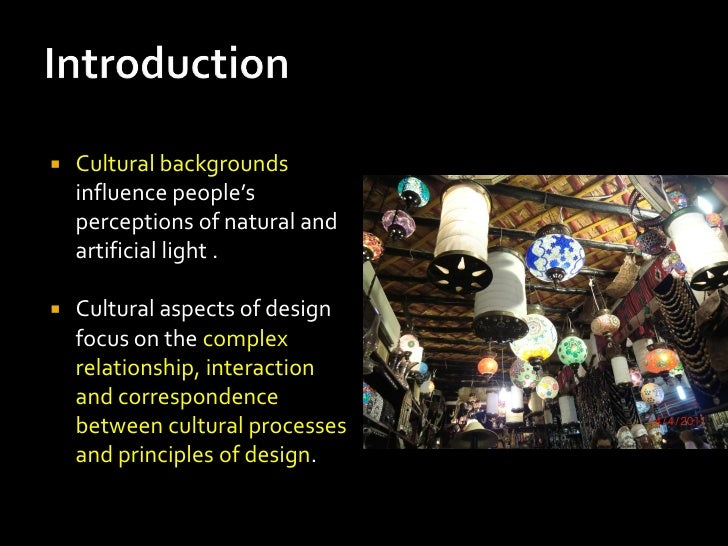    Cultural backgrounds    influence people's    perceptions of natural and    artificial light .   Cultural aspects of ...