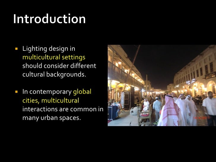    Lighting design in    multicultural settings    should consider different    cultural backgrounds.   In contemporary ...