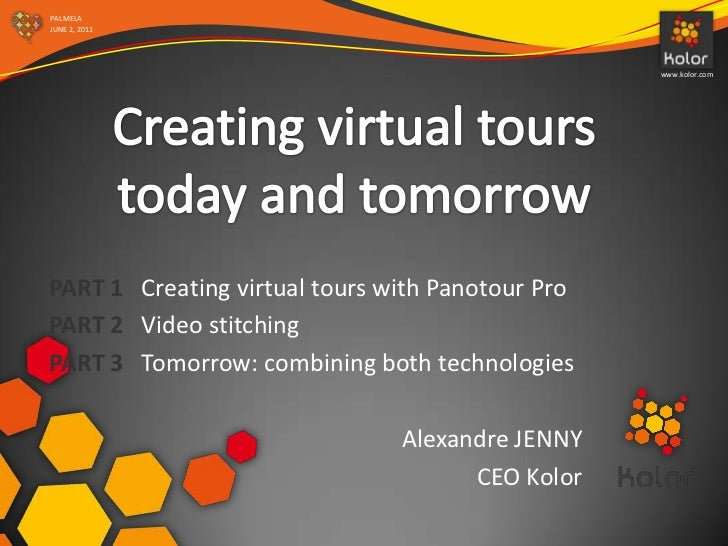 PALMELAJUNE 2, 2011                                                  www.kolor.comPART 1 Creating virtual tours with Panot...