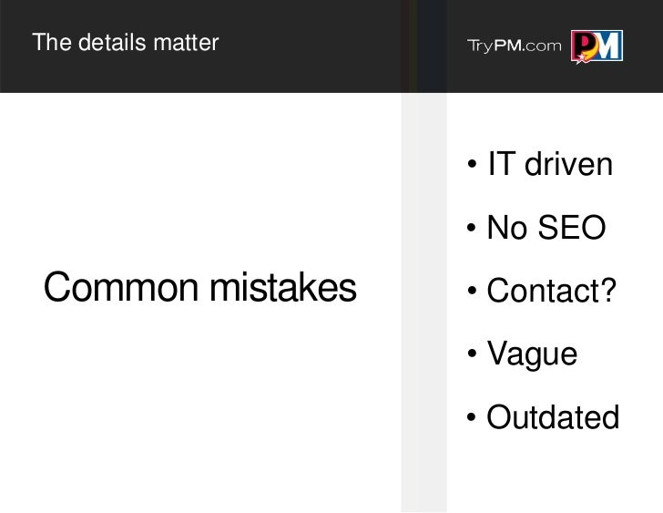 The details matter                     • IT driven                     • No SEO Common mistakes     • Contact?            ...