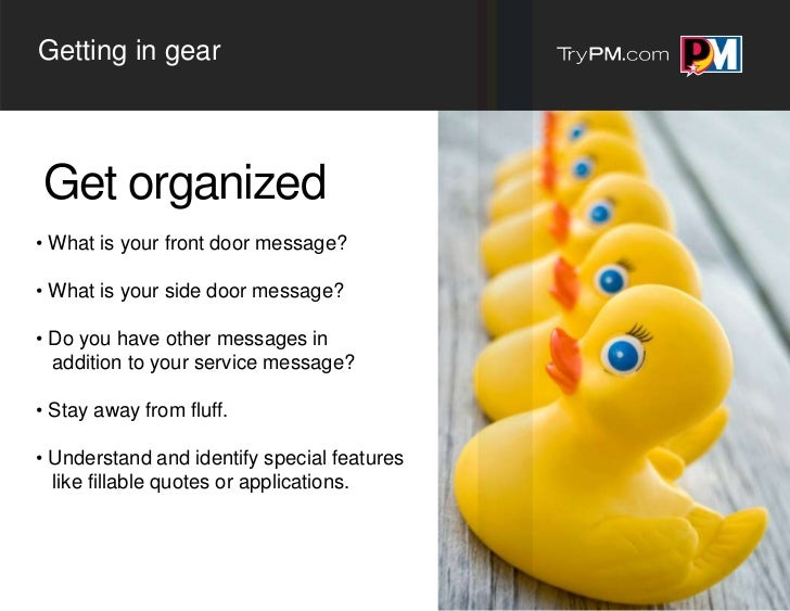 Getting in gearGet organized• What is your front door message?• What is your side door message?• Do you have other message...