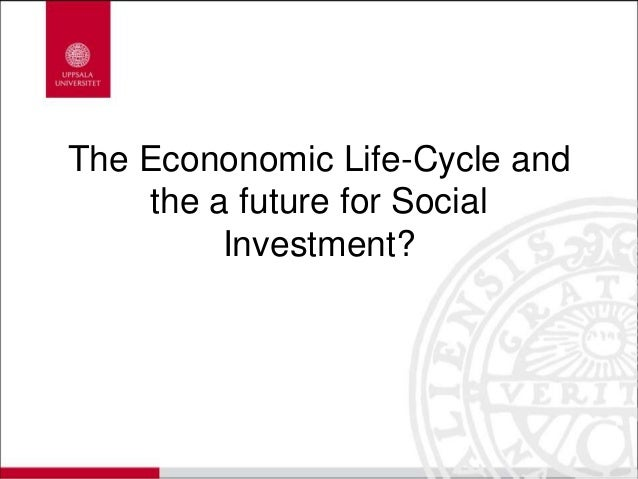 The Econonomic Life-Cycle and the a future for Social Investment?