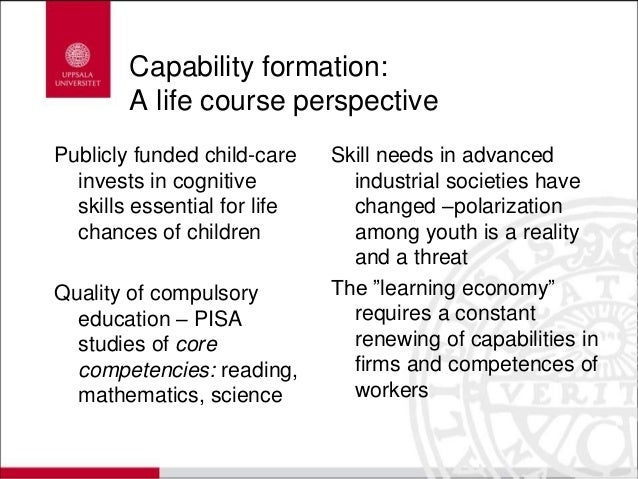 Capability formation: A life course perspective Publicly funded child-care invests in cognitive skills essential for life ...