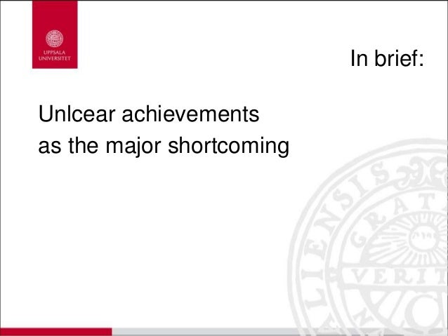 In brief: Unlcear achievements as the major shortcoming