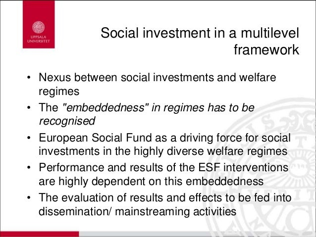 """Social investment in a multilevel framework • Nexus between social investments and welfare regimes • The """"embeddedness"""" in..."""