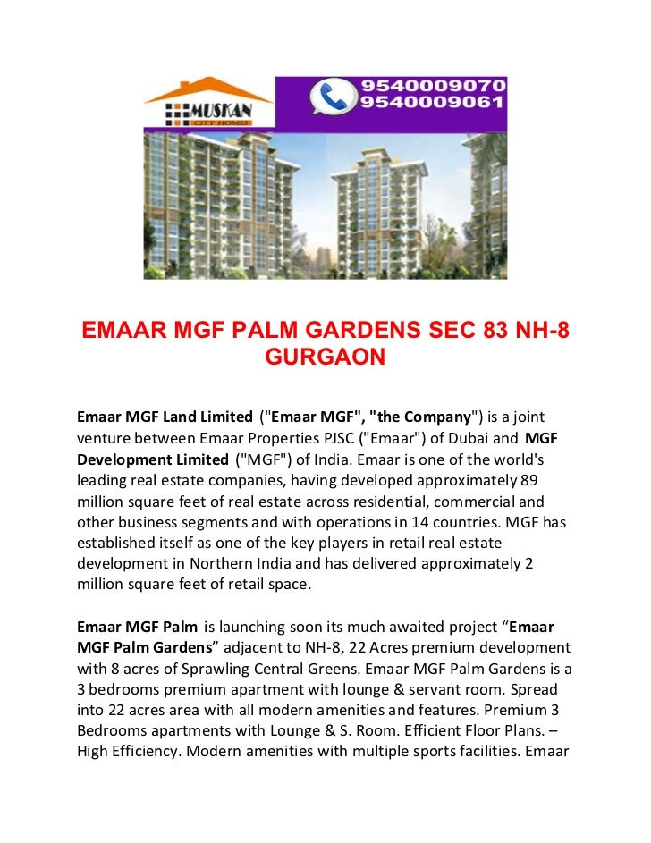 "EMAAR MGF PALM GARDENS SEC 83 NH-8            GURGAONEmaar MGF Land Limited (""Emaar MGF"", ""the Company"") is a jointventure..."